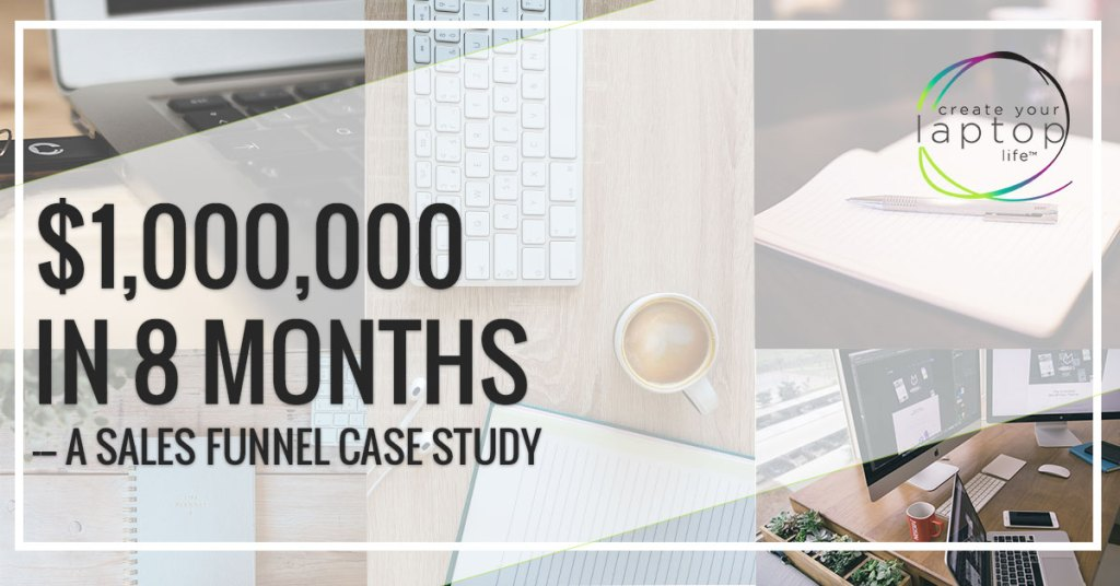 $1,000,000 in 8 Months – A Sales Funnel Case Study