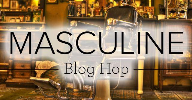 Masculine Blog Hop