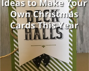 Ideas to Make Your Own Christmas Cards This Year
