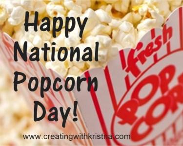 National Popcorn Day www.creatingwithkristina.com