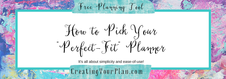 "Looking for your ""perfect-fit"" planner?"