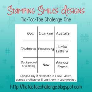 Stamping Smiles Designs Tic-Tac-Toe Challenge One