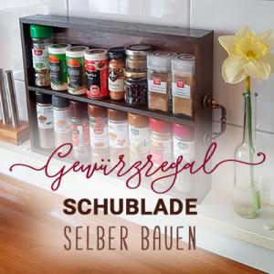 DIY | Gewürzregal Schublade selber bauen