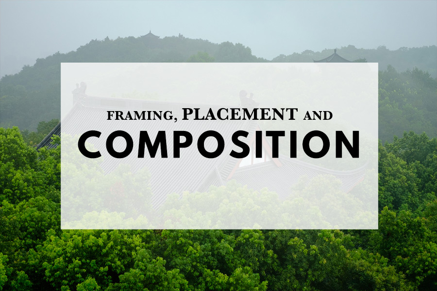 Framing, placement and composition
