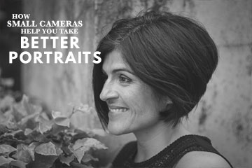 How Small Cameras Help You Take Better Portraits