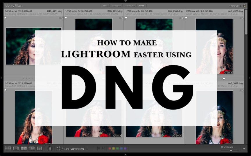 How to Make Lightroom Faster Using DNG