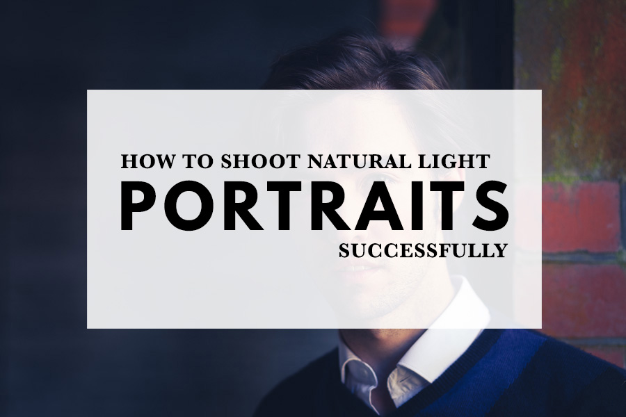 How to shoot natural light portraits successfully