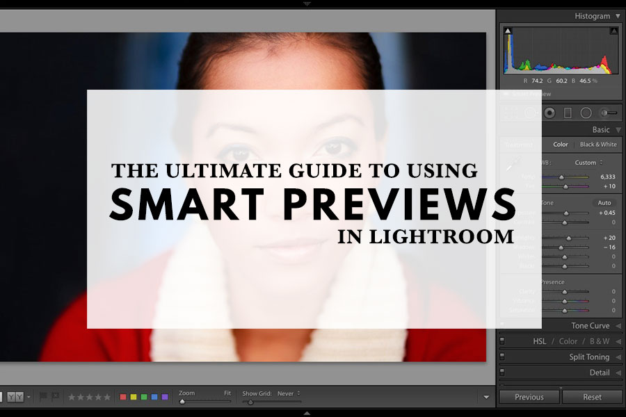 The Ultimate Guide to Using Smart Previews in Lightroom