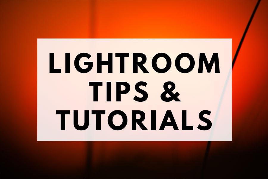 Lightroom Tips & Tutorials