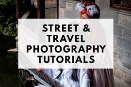 Street & travel photography tutorials