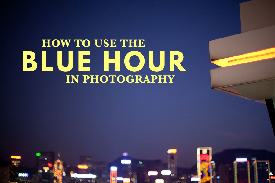 How To Use The Blue Hour In Photography