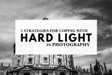 Five Strategies For Coping With Hard Light In Photography