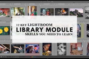 12 Key Lightroom Library Module Skills You Need To Learn