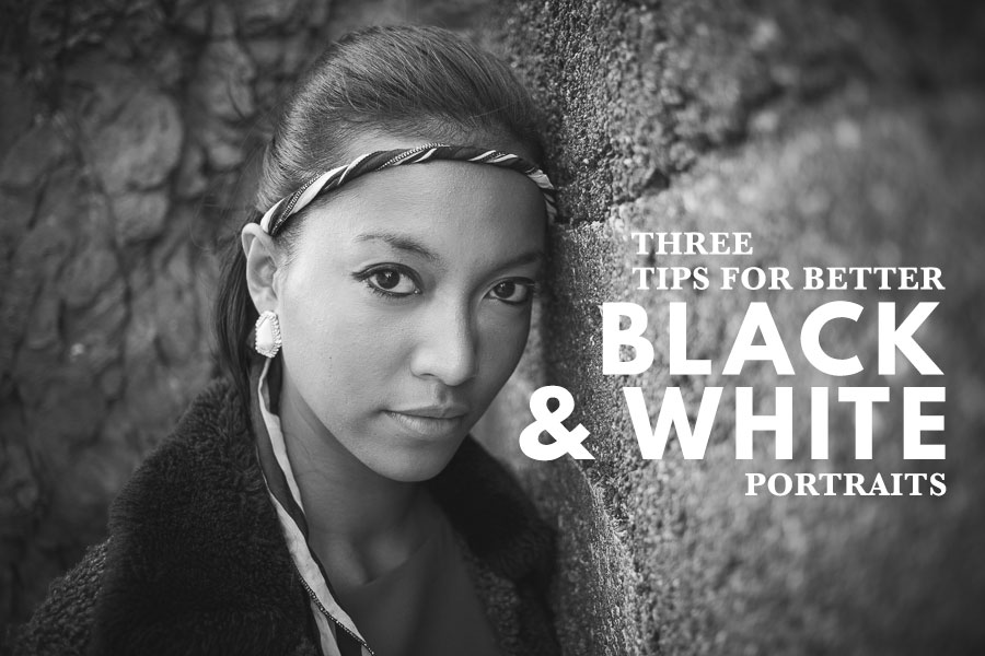 Three Tips for Better Black and White Portraits