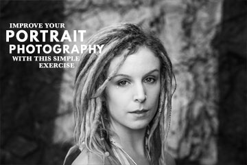 Improve your Portrait Photography With This Simple Exercise