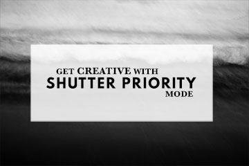 Get Creative With Shutter Priority Mode