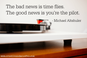 Good news and bad news about time | www.creativeandmindful.com