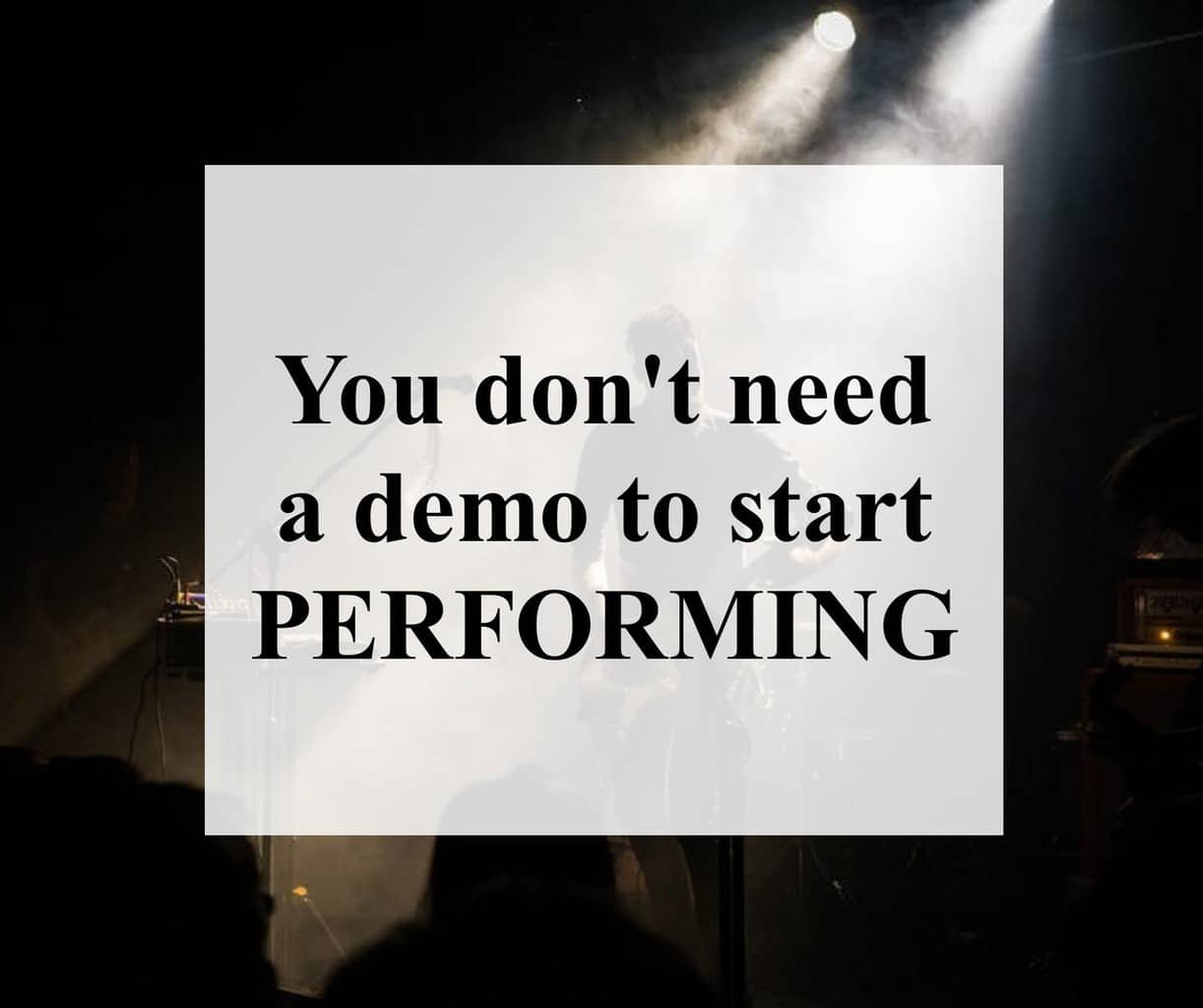 Perform, don't demo