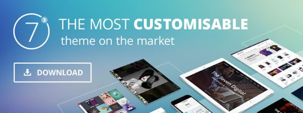 The 7 The most customisable theme on the market