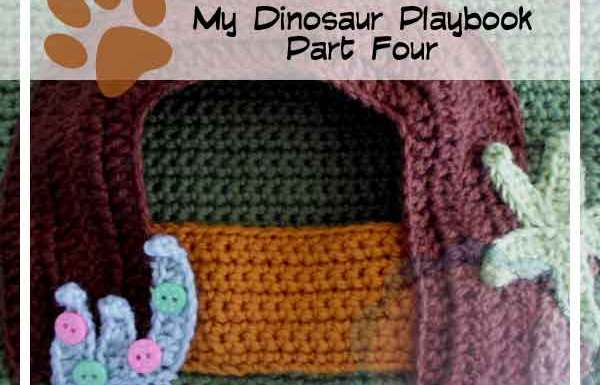Crochet Dinosaur Playbook Part Four|Creative Crochet Workshop