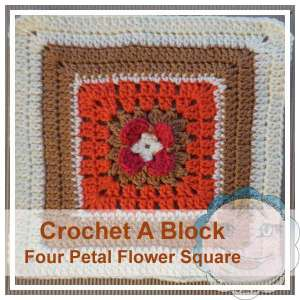 FOUR PETAL FLOWER SQUARE|CROCHET A BLOCK SERIES\CREATIVE CROCHET WORKSHOP