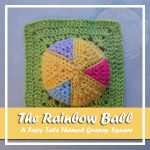 THE RAINBOW BALL|FAIRY TALE GRANNY SQUARE SERIES|CREATIVE CROCHET WOKRSHOP