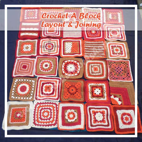 CROCHET A BLOCK 2016 LAYOUT AND JOINING|CREATIVE CROCHET WORKSHOP