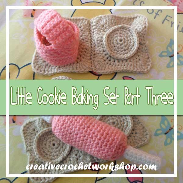 Little Cookie Baking Set Part Three - Free Crochet Pattern | Creative Crochet Workshop #freecrochetpattern #crochet #crochetfood #crochetplayset #cookiebaking #crochetcookie #playfood @creativecrochetworkshop