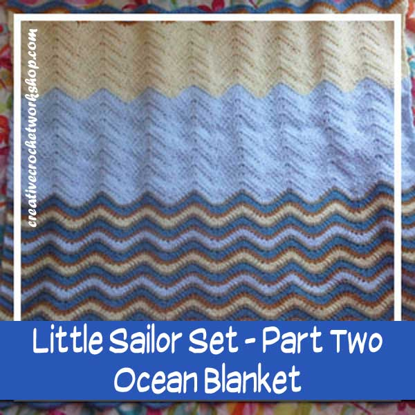 LITTLE SAILOR SET PART TWO|OCEAN BLANKET|CREATIVE CROCHET WORKSHOP