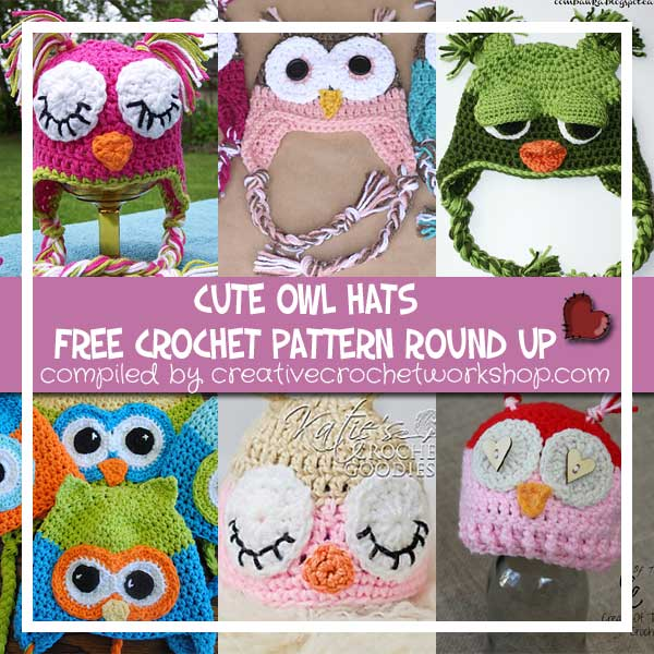 CUTE OWL HATS | FREE CROCHET PATTERN ROUND UP | CREATIVE CROCHET WORKSHOP