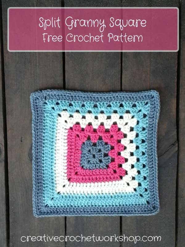 Split Granny Square Creative Crochet Workshop Free Crochet Pattern Best Granny Square Crochet Patterns