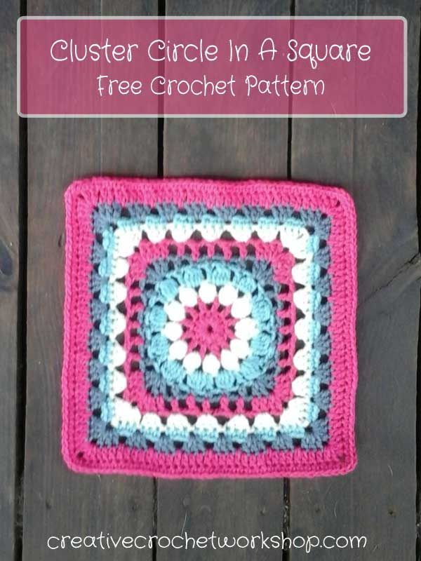 Cluster Circle In A Square - Free Crochet Pattern | Creative Crochet Workshop