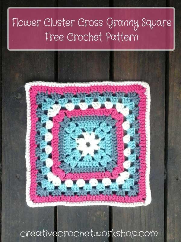 Flower Cluster Cross Granny Square - Free Crochet Pattern | Creative Crochet Workshop