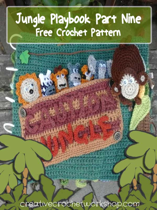 My Jungle Playbook Part Nine - Free Crochet Pattern | Creative Crochet Workshop