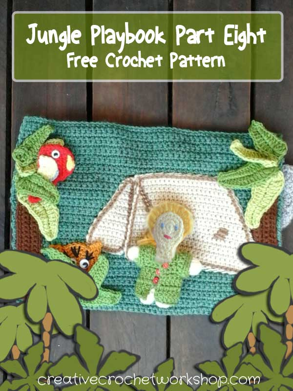 My Jungle Playbook Part Eight - Free Crochet Pattern | Creative Crochet Workshop