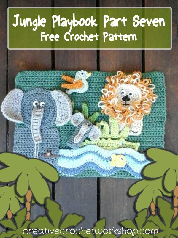 My Jungle Playbook Part Seven - Free Crochet Pattern | Creative Crochet Workshop