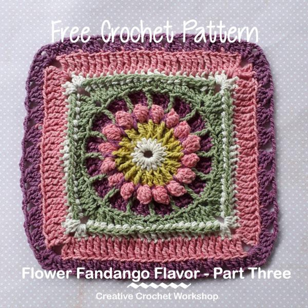 Flower Fandango Flavor Part Three - Free Crochet Pattern | Creative Crochet Workshop | #ccwflowerfandangoflavor #crochetalong #crochet @creativecrochetworkshop
