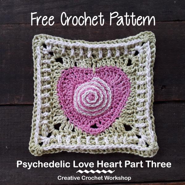 Psychedelic Love Heart Part Three - Free Crochet Pattern | Creative Crochet Workshop | #ccwpsychedelicloveheart #crochetalong #crochet @creativecrochetworkshop