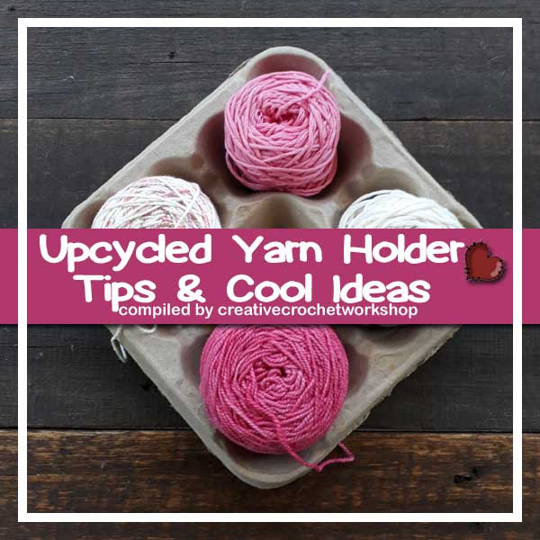 Upcycled Yarn Holder | Creative Crochet Workshop @creativecrochetworkshop