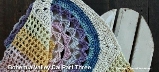 Bohemia Valley Cal Part Three | Creative Crochet Workshop #ccwbohemiacrochetalong #crochetalong #freecrochetpattern #crochet @creativecrochetworkshop