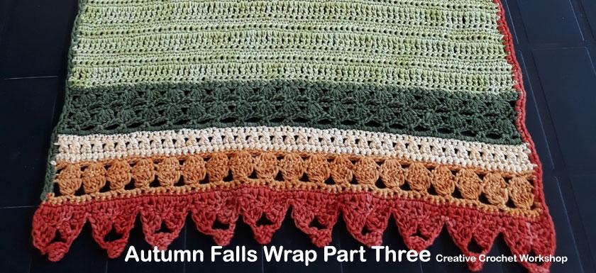 Autumn Falls Wrap Part Three - Free Crochet Along   Creative Crochet Workshop #ccwautumnfallswrap #crochetalong #shawl #wrap