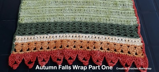 Autumn Falls Wrap Part One - Free Crochet Along | Creative Crochet Workshop #ccwautumnfallswrap #crochetalong #shawl #wrap