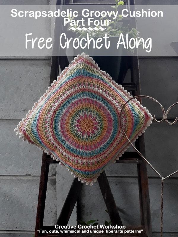 Scrapsadelic Groovy Cushion Part Four - Free Crochet Along | Creative Crochet Workshop #ccwscrapsadelicgroovycushion #crochetalong #scrapsofyarn