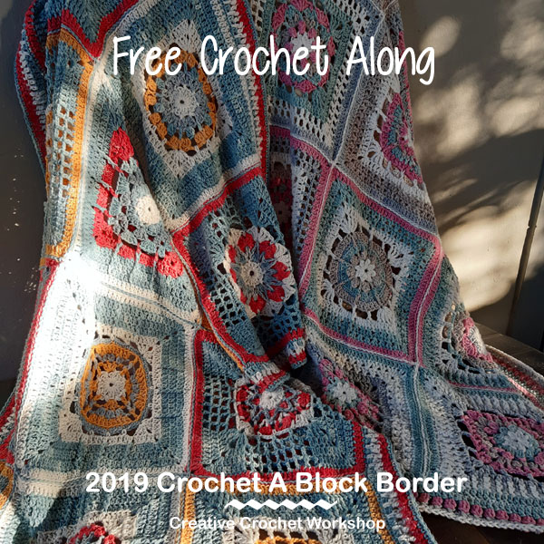 2019 Crochet A Block Border - Free Crochet Pattern | Creative Crochet Workshop @creativecrochetworkshop #freecrochetpattern #grannysquare #afghansquare #crochetalong #ccwcrochetablock2019