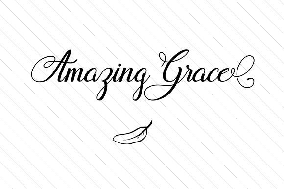 Amazing Grace SVG Cut file by Creative Fabrica Crafts