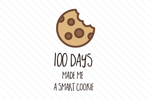 100 days made me a smart cookie SVG Cut file by Creative ...