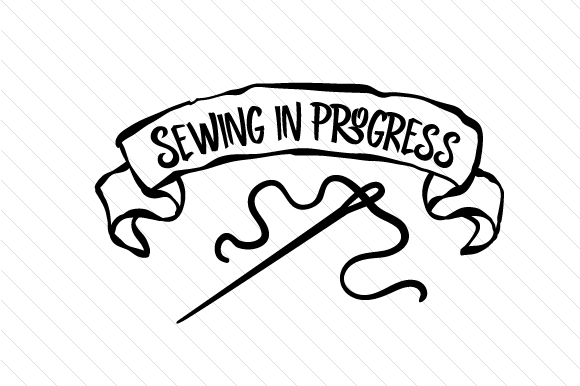 Sewing in progress SVG Cut file by Creative Fabrica