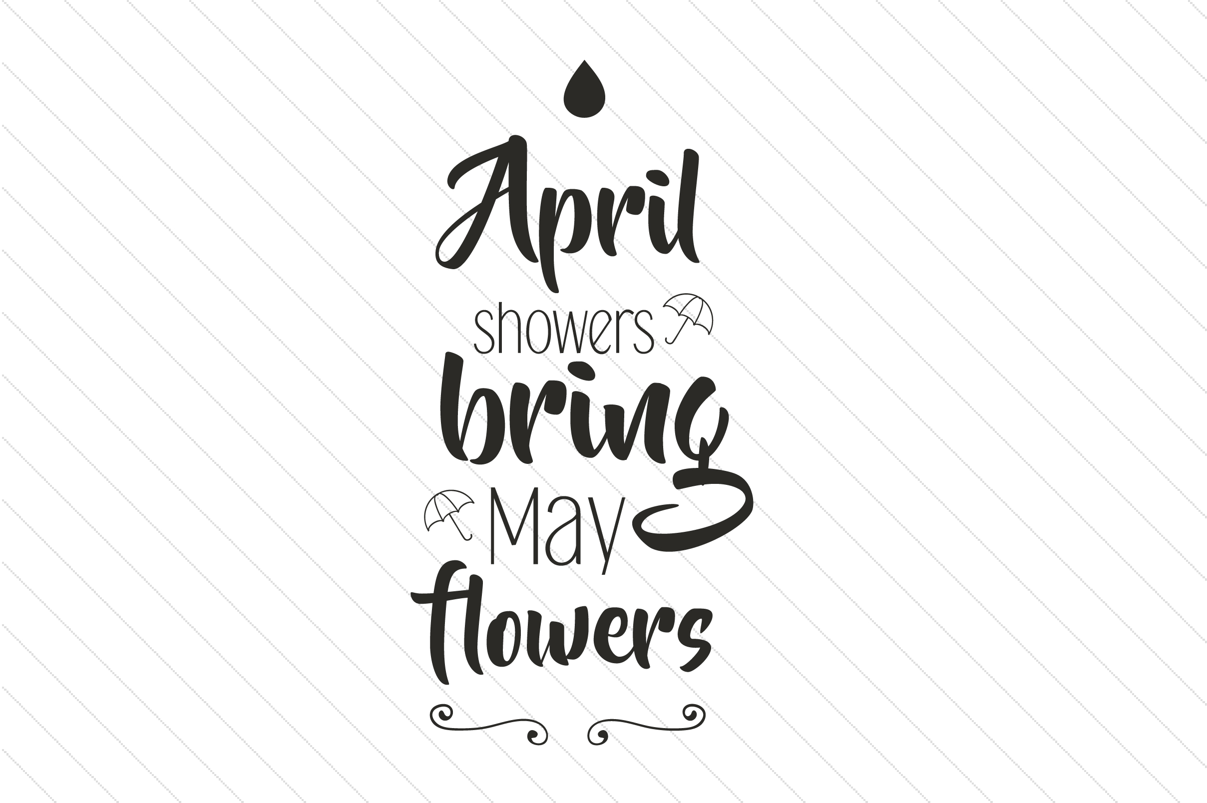 April showers bring May flowers SVG Cut file by Creative
