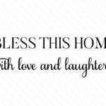 Download Bless this home with love and laughter SVG Cut file by ...