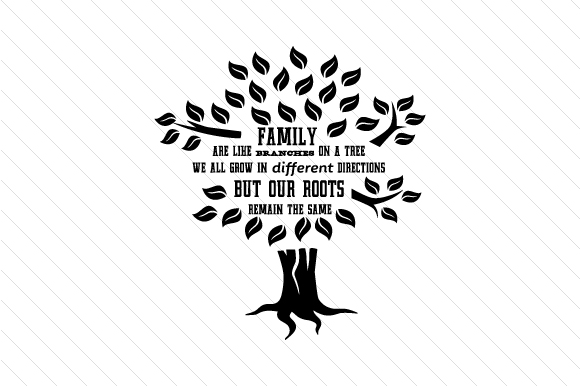 Family are like branches on a tree we all grow SVG Cut